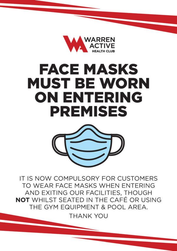 Face masks must be worn on entering premises